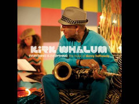 Kirk Whalum and his new CD `Everything Is Everything: The Music of Donny Hathaway`