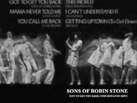 Sons Of Robin Stone - Got To Get You Back (Tom Moulton Edit)