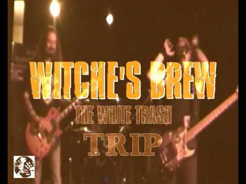 WITCHE`S BREW - WHITE TRASH DEVASTATION