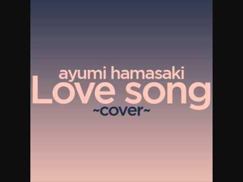 ayumi hamasaki Love song ~male cover~