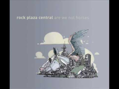Rock Plaza Central - I Am an Excellent Steel Horse