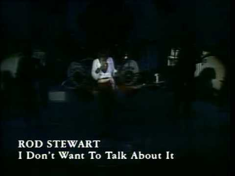 Rod Stewart - I don`t want to talk about it