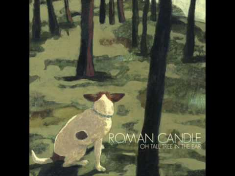 Roman Candle - I Was A Fool