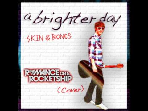 *OLD* Skin & Bones- Ben Westphal (A Brighter Day)