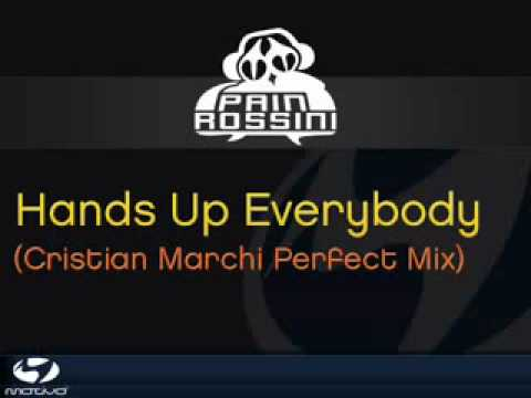 Pain Rossini Hands Up Everybody 2009 Cristian Marchi Perfect Mix