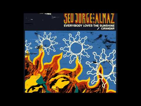 Seu Jorge and Almaz - Everybody Loves the Sunshine (2010) + MP3