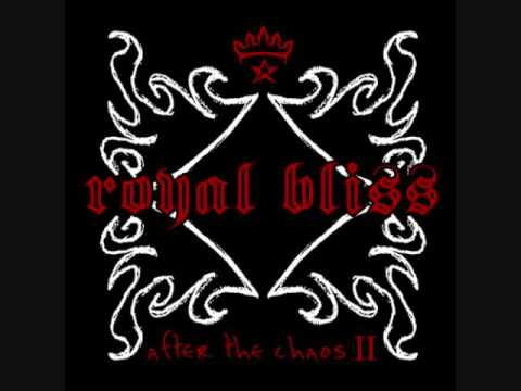 ROYAL BLISS HERE THEY COME