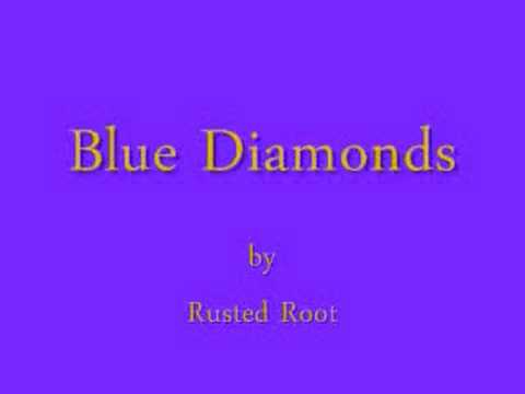 Rusted Root - Blue Diamonds