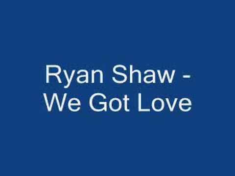 Ryan Shaw - We Got Love