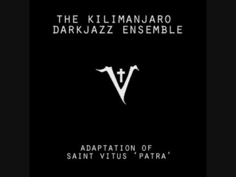 The Kilimanjaro Darkjazz Ensemble vs. Saint Vitus - Patra