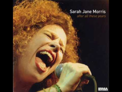 SARAH JANE MORRIS: NEVER GONNA GIVE YOU UP