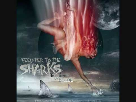 Feed Her To The Sharks - Fear Of Failure {With lyrics}