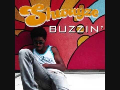 Shwayze- Buzzin`