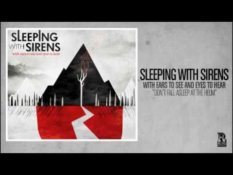 Sleeping With Sirens - Don`t Fall Asleep At The Helm