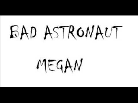 Bad Astronaut - Megan (Smoking Popes cover)