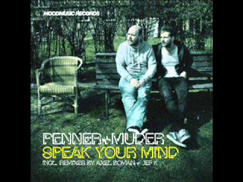 Penner + Muder - Speak Your Mind Remixes [Mood Music Records]