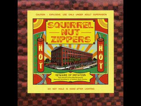 Got My Own Thing Now- Squirrel Nut Zippers