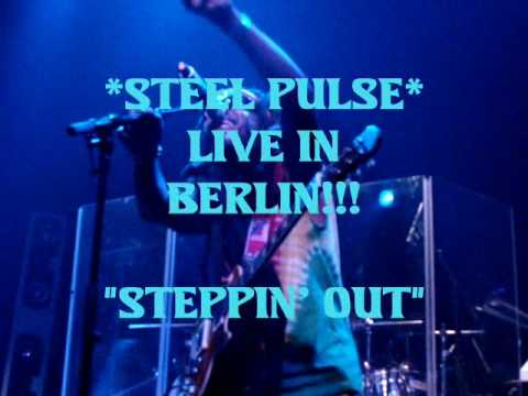 "*Steel Pulse* LIVE ""Steppin out"""