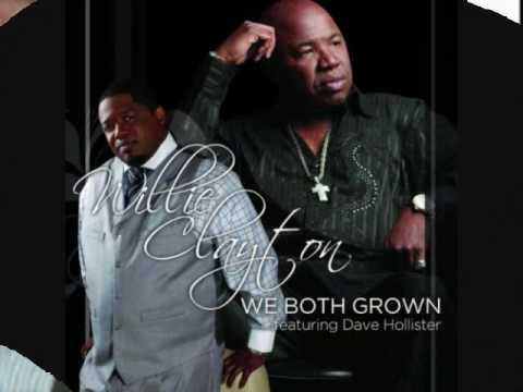 Willie Clayton feat. Dave Hollister (We Both Grown) Live