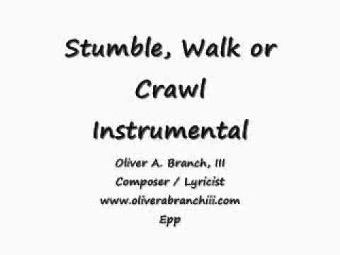 Stumble, Walk or Crawl, Instrumental
