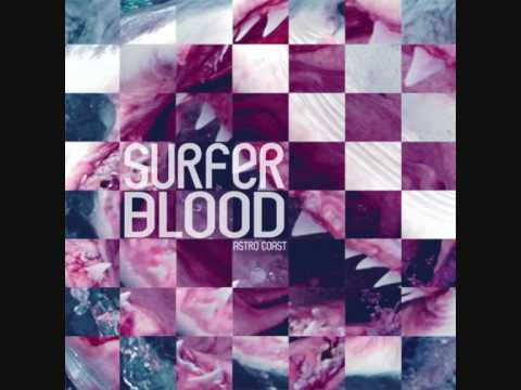 Surfer Blood - Neighbour Riffs