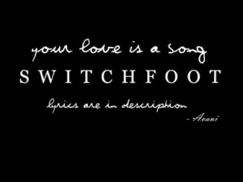 Your love is a song - switchfoot (lyrics)