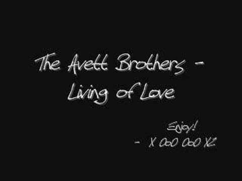 The Avett Brothers - Living of Love