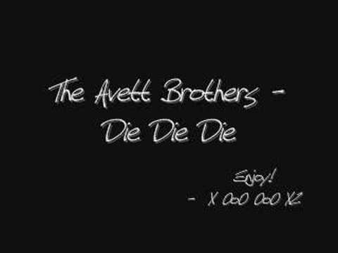 The Avett Brothers - Die Die Die