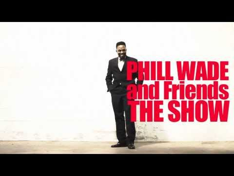 Phill Wade and friends The SHOW