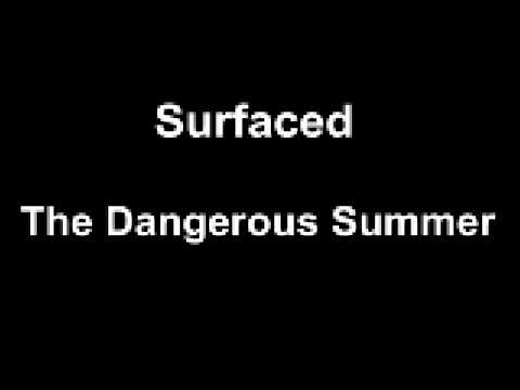 Surfaced (New Song) - The Dangerous Summer