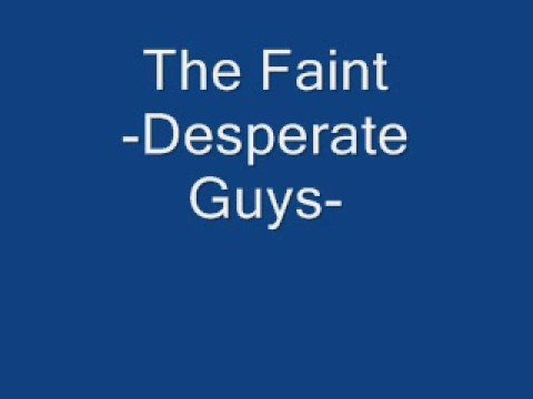 The Faint Desperate Guys