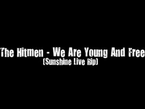 The Hitmen - We Are Young And Free (Sunshine Live Rip)