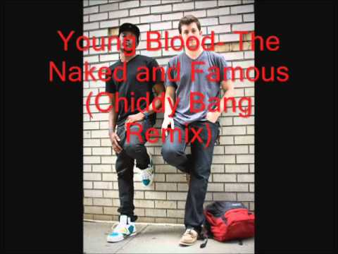 Young Blood- The Naked and Famous (Chiddy Bang) [HQ]