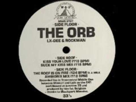 The Orb - The Roof Is on Fire - Kiss EP (House/Detroit Techno, 1989)