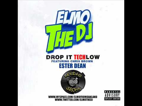 ELMO THE DJ- Ester Dean- Drop It Low TECHNO Remix