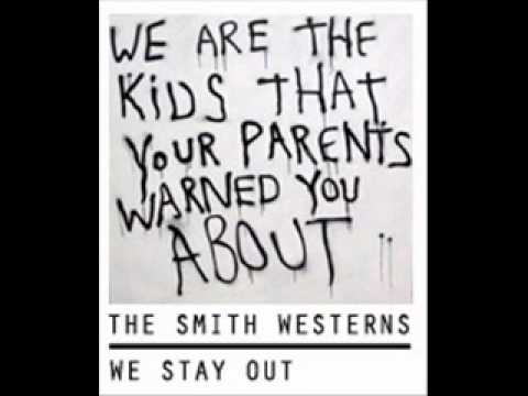 The Smith Westerns - We Stay Out