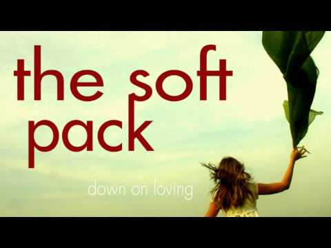 The Soft Pack - Down On Loving