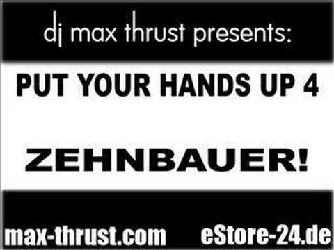 Put Your Hands Up 4 Zehnbauer! - DJ Max Thrust vs. FLG!