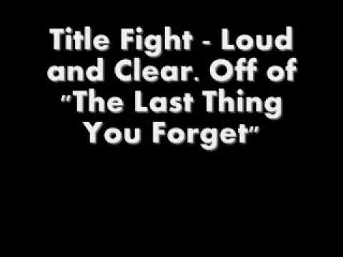 Title Fight - Loud and Clear