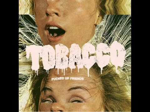 Tobacco - 03 Hairy Candy