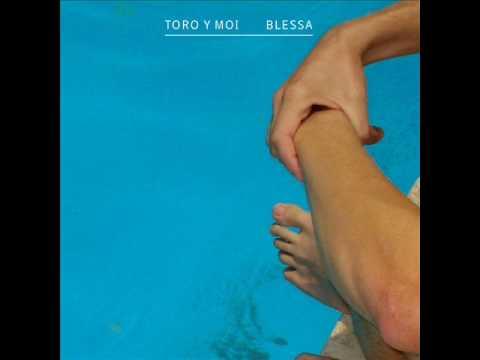 Toro Y Moi - Blessa