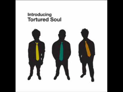 Tortured Soul Don`t Hold me Down