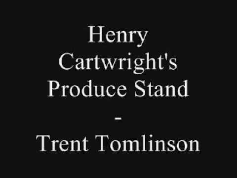 Henry Cartwright`s Produce Stand - Trent Tomlinson