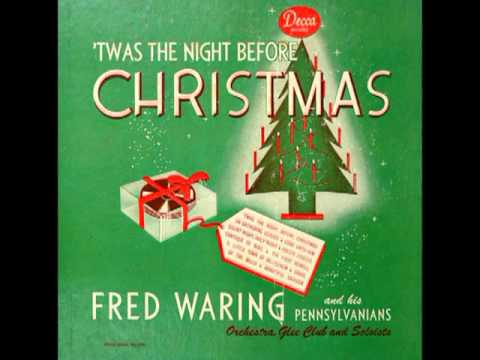 `Twas The Night Before Christmas - Fred Waring and The Pennsylvanians - 1942
