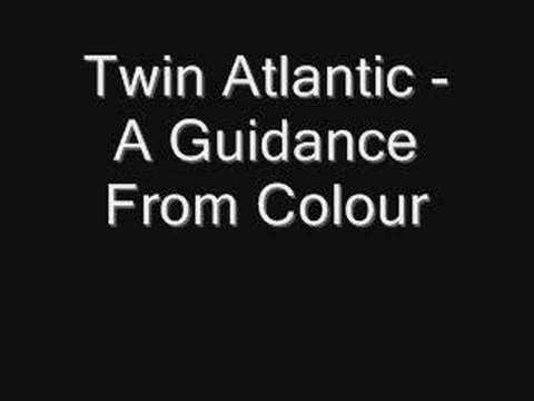 Twin Atlantic - A Guidance From Colour