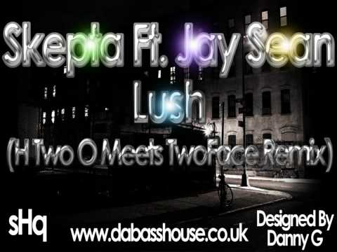 Skepta Ft. Jay Sean - Lush (H Two O Meets TwoFace Bassline Remix) [HQ][HD]