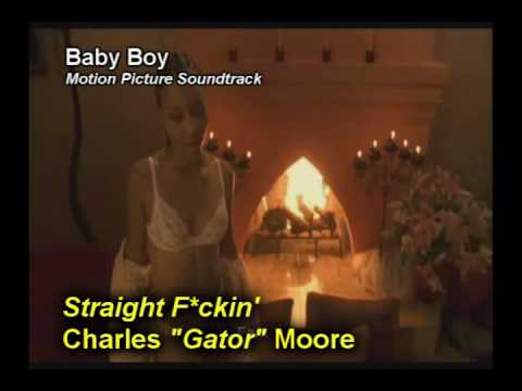 "Charles ""Gator"" Moore (not Tyrese) - Straight F*ckin"