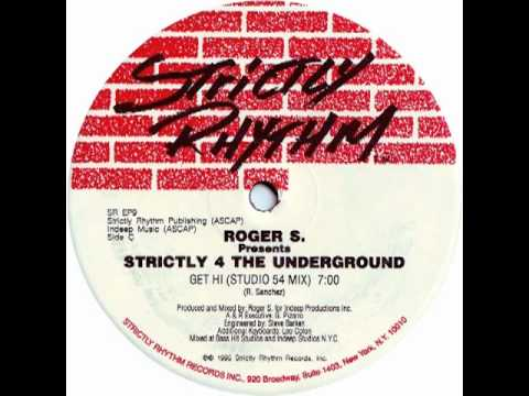 Roger S. Presents Strictly 4 The Underground - Get Hi [Studio 54 Mix]
