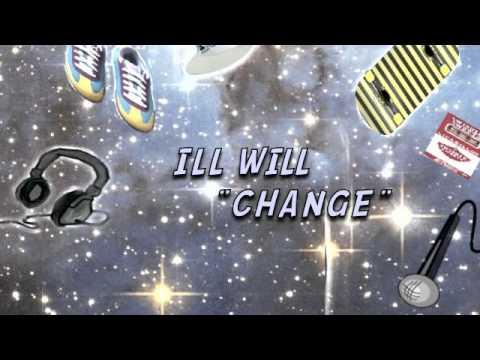 """Change"" - Ill Will"