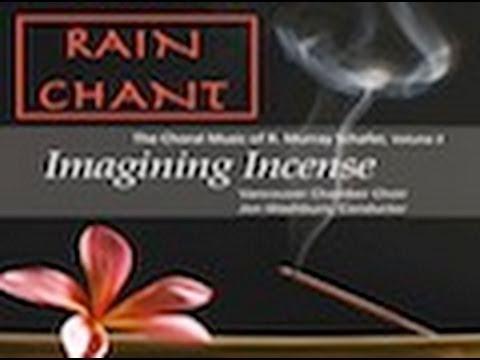 Vancouver Chamber Choir - Rain Chant by R. Murray Schafer